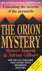 The Orion Mystery : Unlocking the Secrets of the Pyramids - Bauval Robert