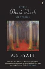 The Little Black Book of Stories - A. S. Byatt