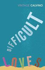 Difficult Loves: Smog - A Plunge into Real Estate : Vintage Classics - Italo Calvino