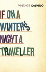 If On A Winter's Night A Traveller  : Vintage Classics - Italo Calvino