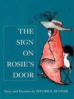 The Sign on Rosie's Door - Maurice Sendak