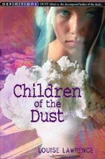 Children of the Dust : Definitions Ser. - Louise Lawrence