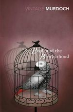 The Book and the Brotherhood : Vintage Classics - Iris Murdoch
