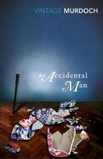 An Accidental Man : Vintage Classics - Iris Murdoch