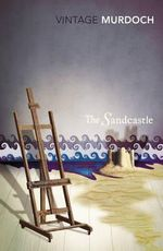 The Sandcastle : Vintage Classics - Iris Murdoch