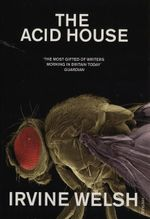 The Acid House - Irvine Welsh