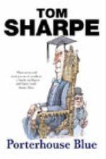 Porterhouse Blue : Porterhouse Blue Series : Book 1 - Tom Sharpe