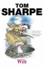 Wilt : The Wilt Series : Book 1 - Tom Sharpe