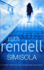 Simisola : A Chief Inspector Wexford Mystery - Ruth Rendell