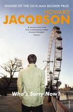 Who's Sorry Now - Howard Jacobson