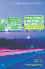 What Should I Do with My Life? - Po Bronson
