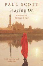 Staying On : Winner of the 1977 Man Booker Prize - Paul Scott