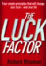The Luck Factor : The Scientific Study of the Lucky Mind - Professor Richard Wiseman
