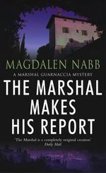 The Marshal Makes His Report - Magdalen Nabb