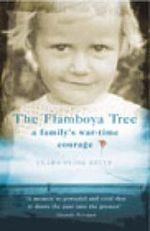 The Flamboya Tree : Memories of a Family's War-Time Courage - Clara Olink Kelly