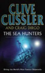 The Sea Hunters 2 : More True Adventures with Famous Shipwrecks - Clive Cussler