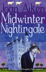 Midwinter Nightingale : The Wolves of Willoughby Chase Sequence - Joan Aiken