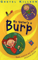 My Sister's a Burp - Gretel Killeen