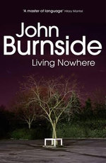 Living Nowhere - John Burnside
