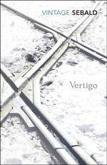 Vertigo : Vintage Classics - W G Sebald