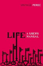 Life : A User's Manual : Vintage Classics - Georges Perec