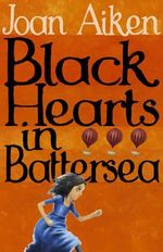 Black Hearts in Battersea : The Wolves of Willoughby Chase Sequence - Joan Aiken