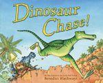 Dinosaur Chase! - Benedict Blathwayt