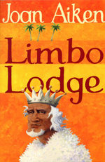 Limbo Lodge : The Wolves of Willoughby Chase Sequence - Joan Aiken