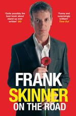 Frank Skinner on the Road : Love, Stand-up Comedy and the Queen of the Night - Frank Skinner