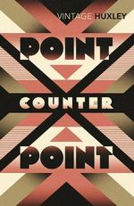 Point Counter Point : Vintage Classics - Aldous Huxley