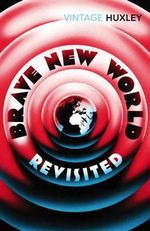 Brave New World Revisited : Vintage Classics - Aldous Huxley