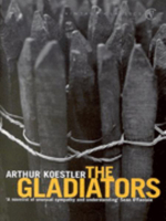 The Gladiators - Arthur Koestler