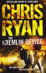 The Kremlin Device : One Man Against the Russian Mafia - Chris Ryan