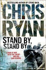 Stand by, Stand by - Chris Ryan