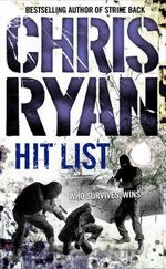 Hit List : Who Survives, Wins - Chris Ryan