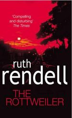 The Rottweiler - Ruth Rendell