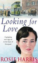 Looking for Love - Rosie Harris