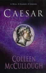 Caesar : Masters of Rome Series : Book 5 - Colleen McCullough