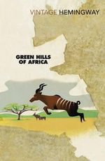 Green Hills of Africa - Ernest Hemingway