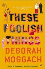 These Foolish Things - Deborah Moggach