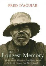 The Longest Memory - Fred D'Aguiar