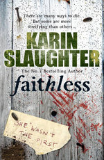 Faithless : The Grant County series 5 - Karin Slaughter