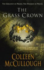 The Grass Crown : Masters of Rome 2 - Colleen McCullough