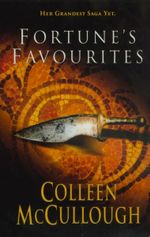 Fortune's Favourites : Masters of Rome Series : Book 3 - Colleen McCullough