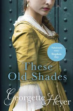These Old Shades (Book 1) - Georgette Heyer