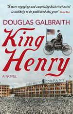 King Henry : A Novel - Douglas Galbraith