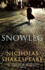 Snowleg - Nicholas Shakespeare