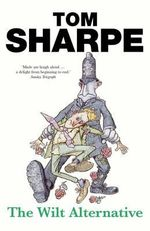 The Wilt Alternative : The Wilt Series : Book 2 - Tom Sharpe