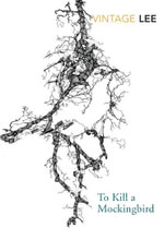 To Kill A Mockingbird  : Vintage Classics - Harper Lee