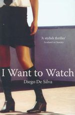 I Want to Watch - Diego De Silva